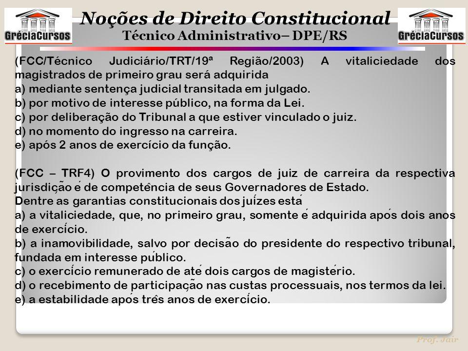 (FCC/Técnico Judiciário/TRT/19ª Região/2003) A vitaliciedade dos magistrados de primeiro grau será adquirida