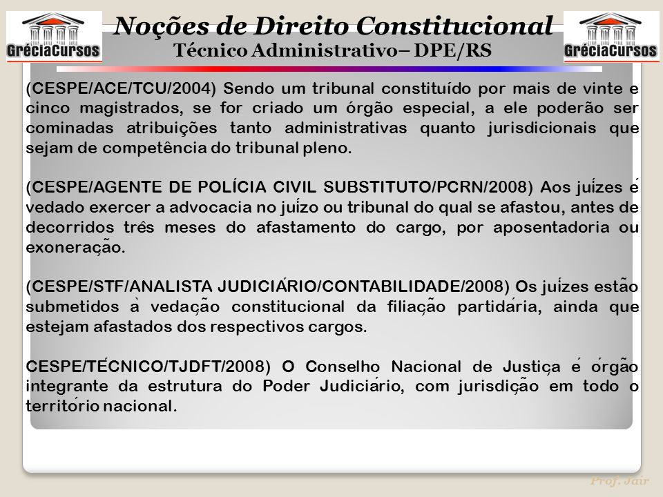 (CESPE/ACE/TCU/2004) Sendo um tribunal constituído por mais de vinte e cinco magistrados, se for criado um órgão especial, a ele poderão ser cominadas atribuições tanto administrativas quanto jurisdicionais que sejam de competência do tribunal pleno.