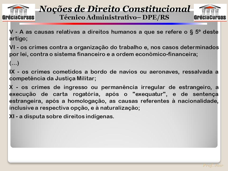 V - A as causas relativas a direitos humanos a que se refere o § 5º deste artigo;