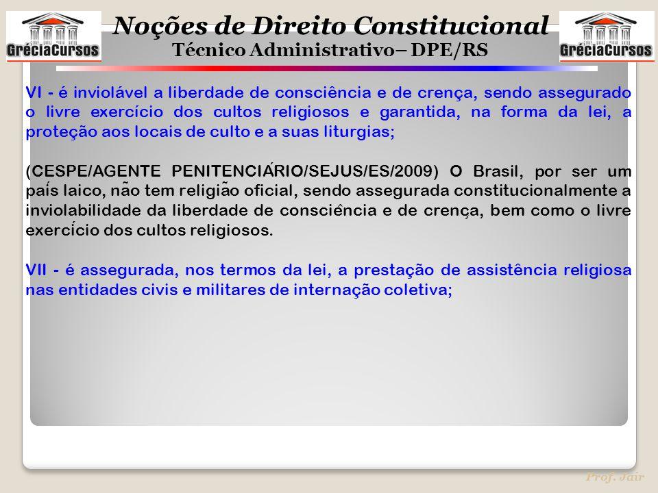 VI - é inviolável a liberdade de consciência e de crença, sendo assegurado o livre exercício dos cultos religiosos e garantida, na forma da lei, a proteção aos locais de culto e a suas liturgias;