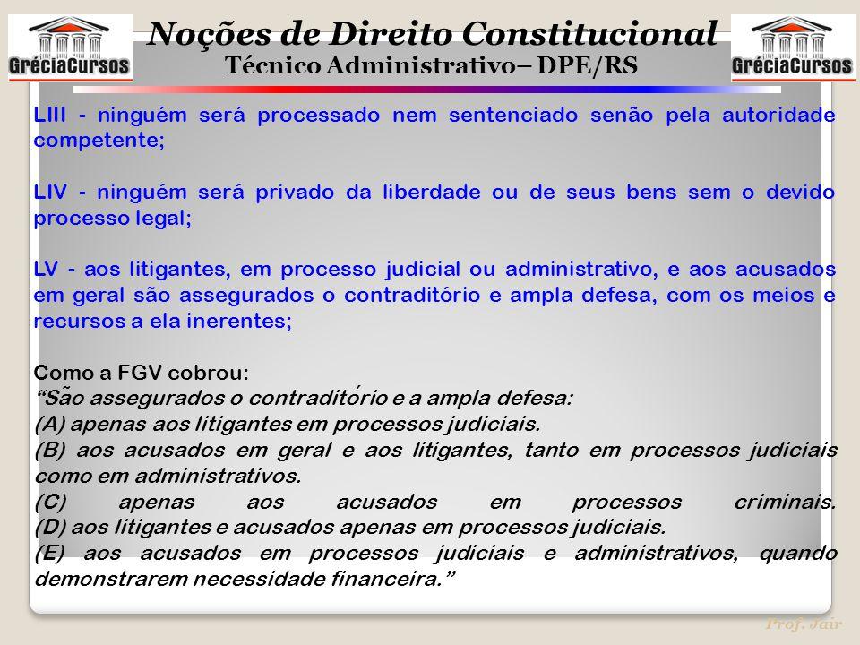 LIII - ninguém será processado nem sentenciado senão pela autoridade competente;