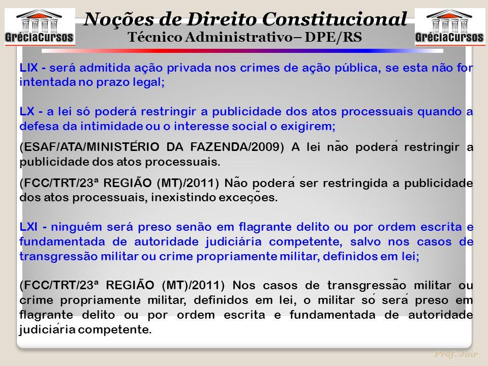 LIX - será admitida ação privada nos crimes de ação pública, se esta não for intentada no prazo legal;
