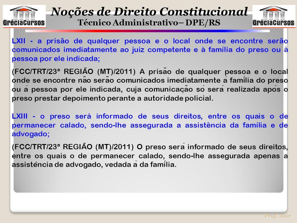 LXII - a prisão de qualquer pessoa e o local onde se encontre serão comunicados imediatamente ao juiz competente e à família do preso ou à pessoa por ele indicada;