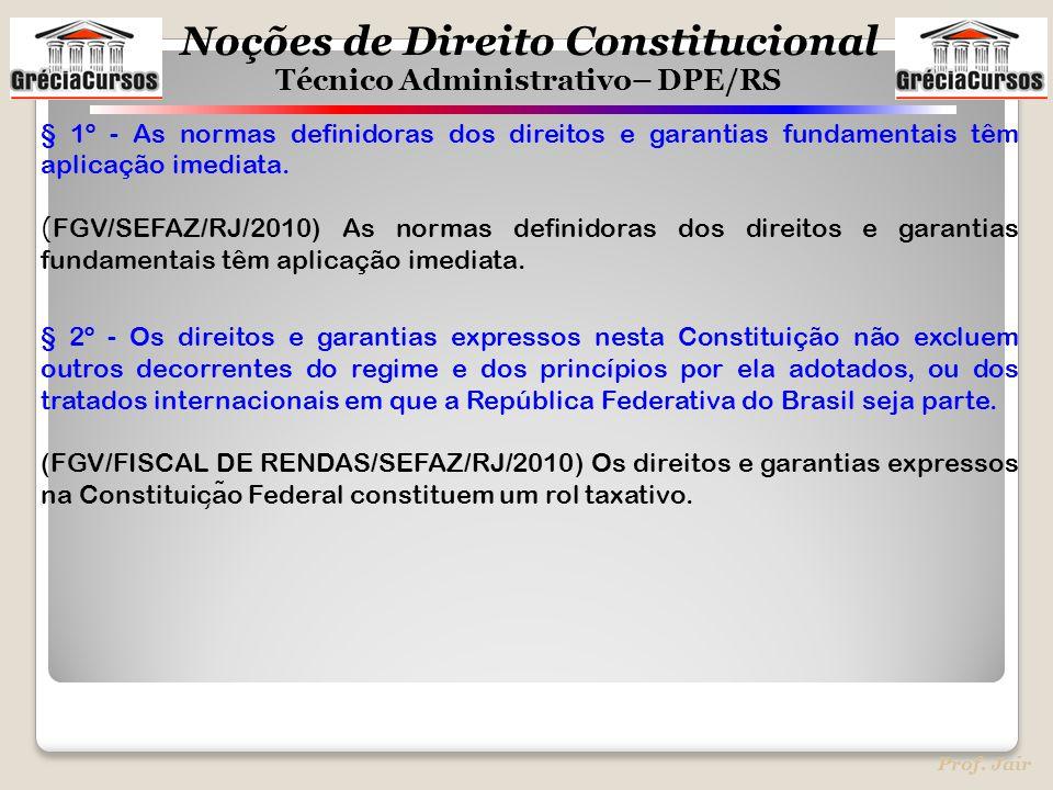 § 1º - As normas definidoras dos direitos e garantias fundamentais têm aplicação imediata.