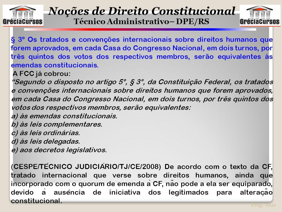 § 3º Os tratados e convenções internacionais sobre direitos humanos que forem aprovados, em cada Casa do Congresso Nacional, em dois turnos, por três quintos dos votos dos respectivos membros, serão equivalentes às emendas constitucionais.