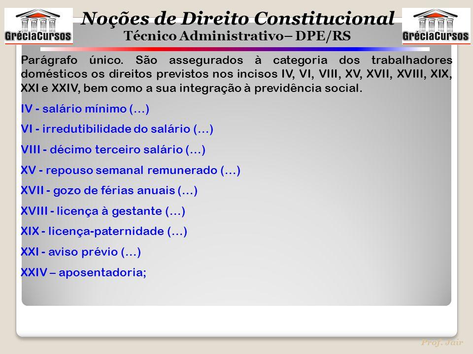 Parágrafo único. São assegurados à categoria dos trabalhadores domésticos os direitos previstos nos incisos IV, VI, VIII, XV, XVII, XVIII, XIX, XXI e XXIV, bem como a sua integração à previdência social.