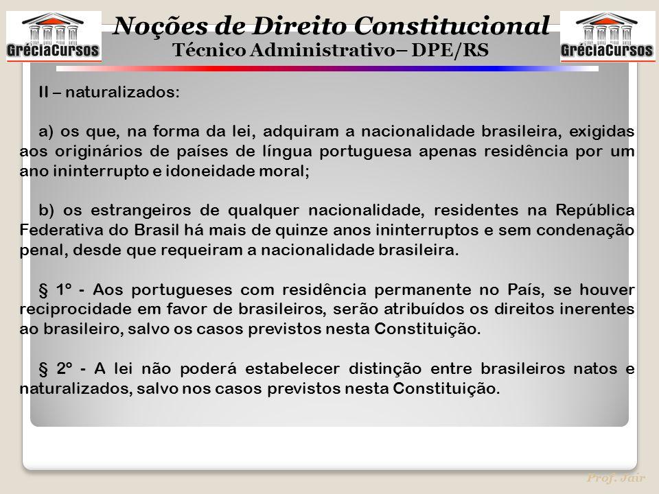 II – naturalizados: