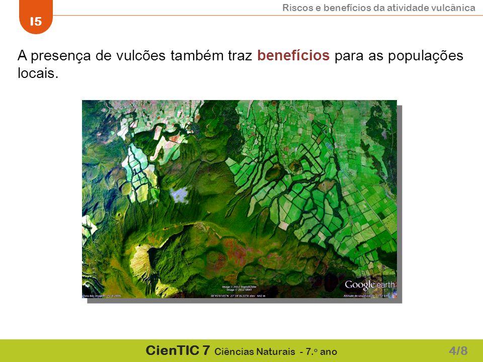 A presença de vulcões também traz benefícios para as populações locais.