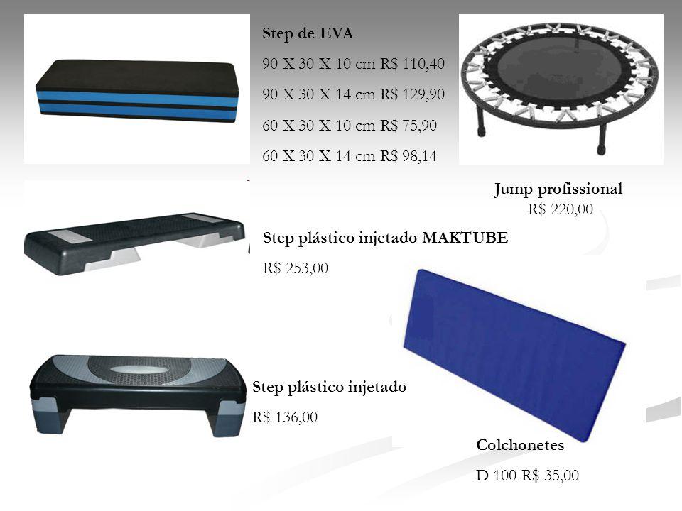 Step de EVA 90 X 30 X 10 cm R$ 110,40. 90 X 30 X 14 cm R$ 129,90. 60 X 30 X 10 cm R$ 75,90. 60 X 30 X 14 cm R$ 98,14.