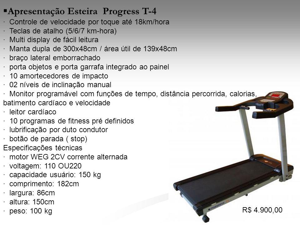 Apresentação Esteira Progress T-4