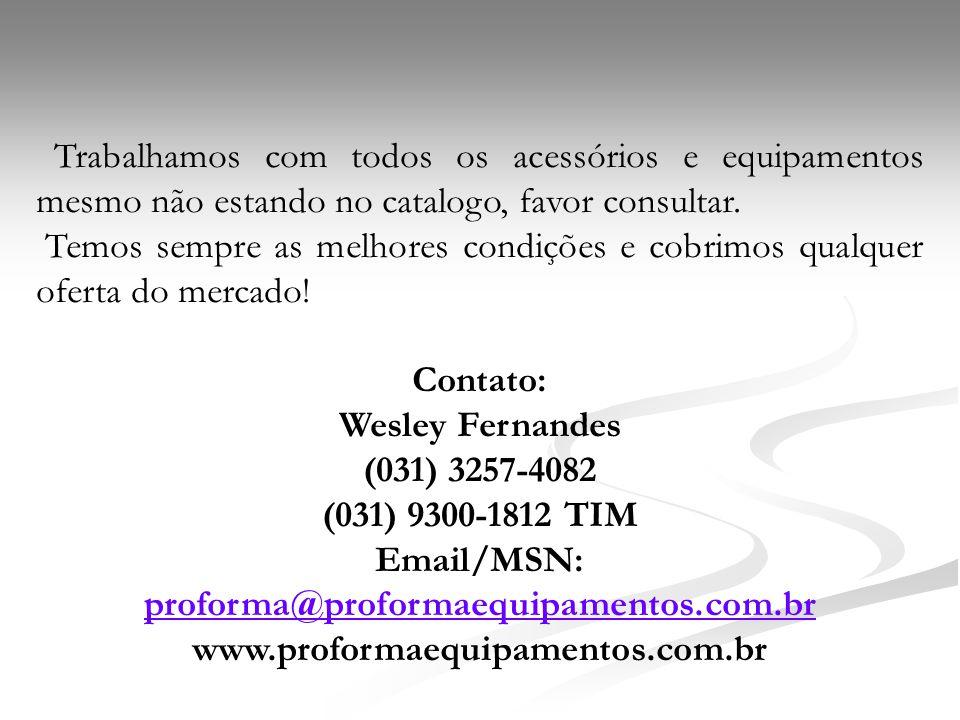 Email/MSN: proforma@proformaequipamentos.com.br