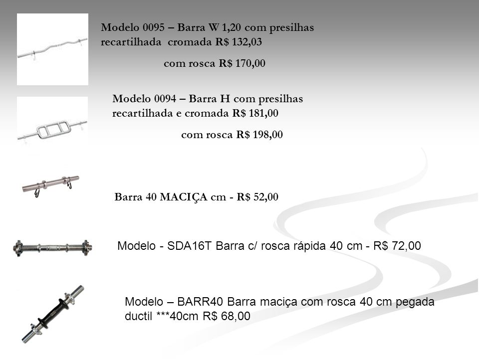 Modelo 0095 – Barra W 1,20 com presilhas recartilhada cromada R$ 132,03