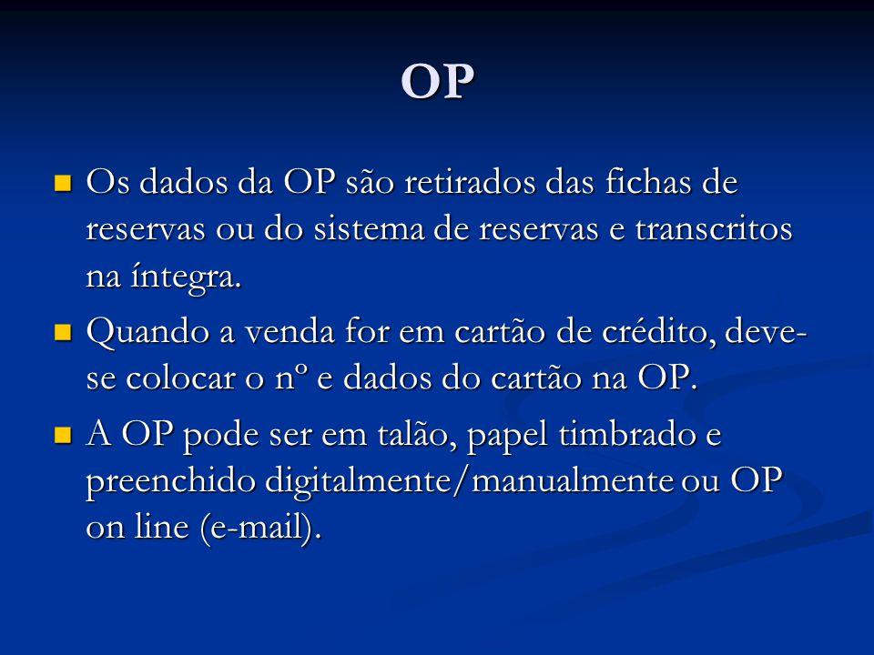 OP Os dados da OP são retirados das fichas de reservas ou do sistema de reservas e transcritos na íntegra.