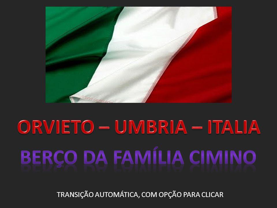 ORVIETO – UMBRIA – ITALIA BERÇO DA FAMÍLIA CIMINO