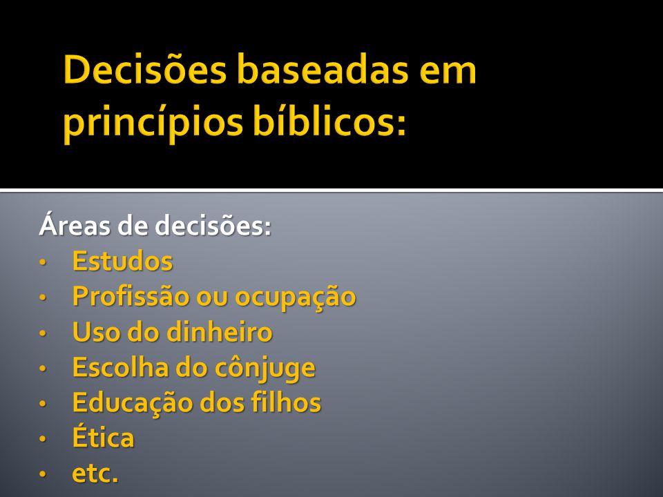 Decisões baseadas em princípios bíblicos: