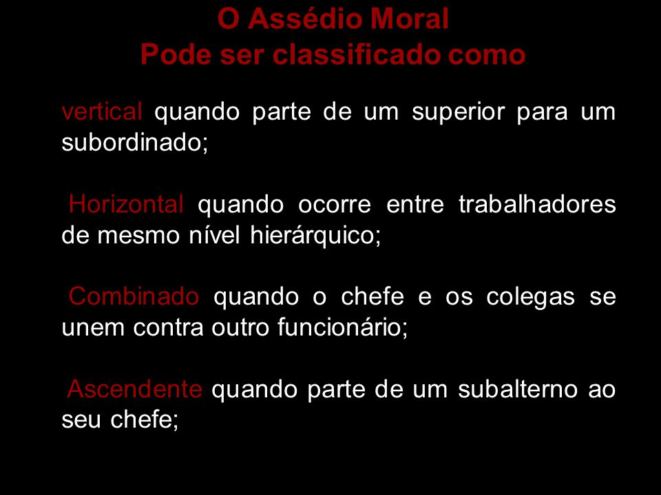 O Assédio Moral Pode ser classificado como