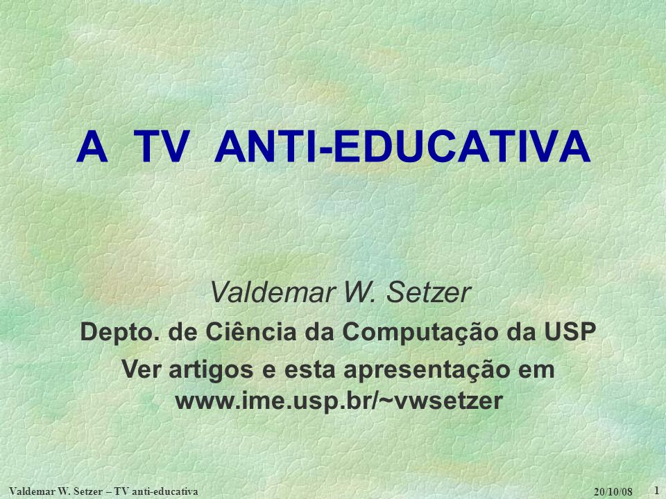 A TV ANTI-EDUCATIVA Valdemar W. Setzer