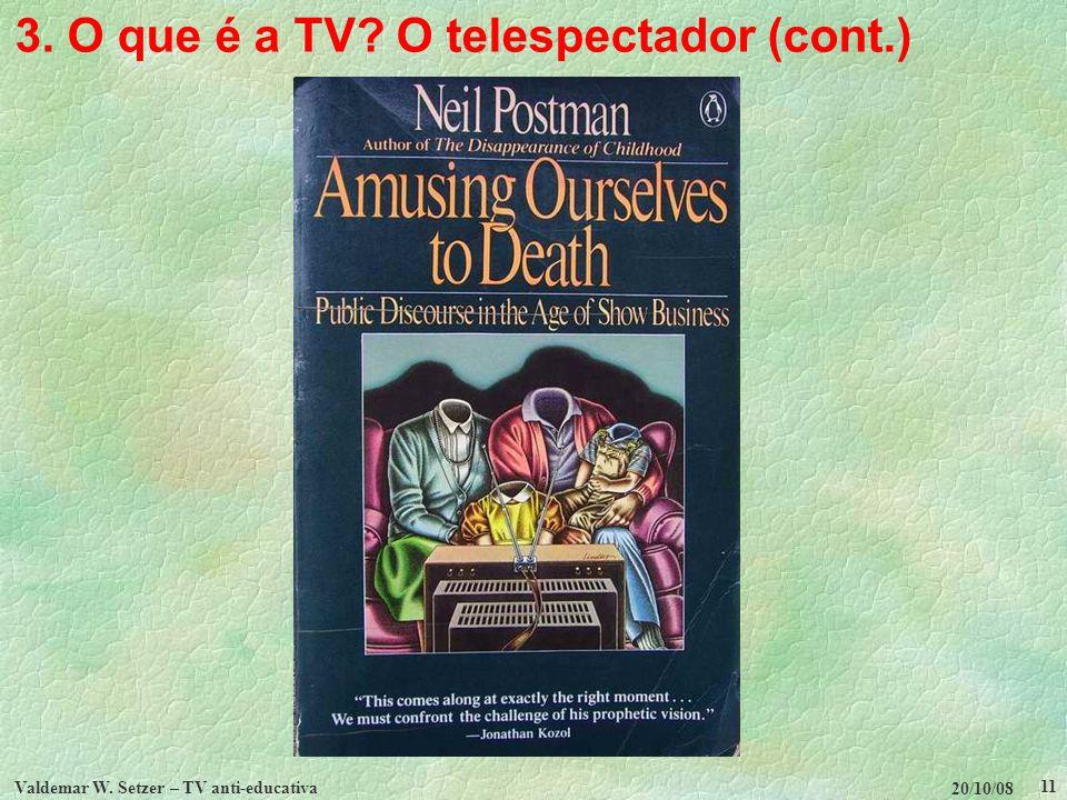 3. O que é a TV O telespectador (cont.)
