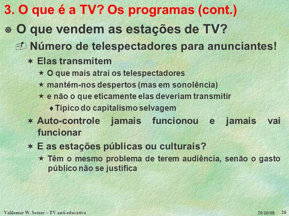 3. O que é a TV Os programas (cont.)