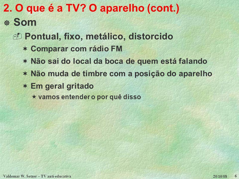 2. O que é a TV O aparelho (cont.)