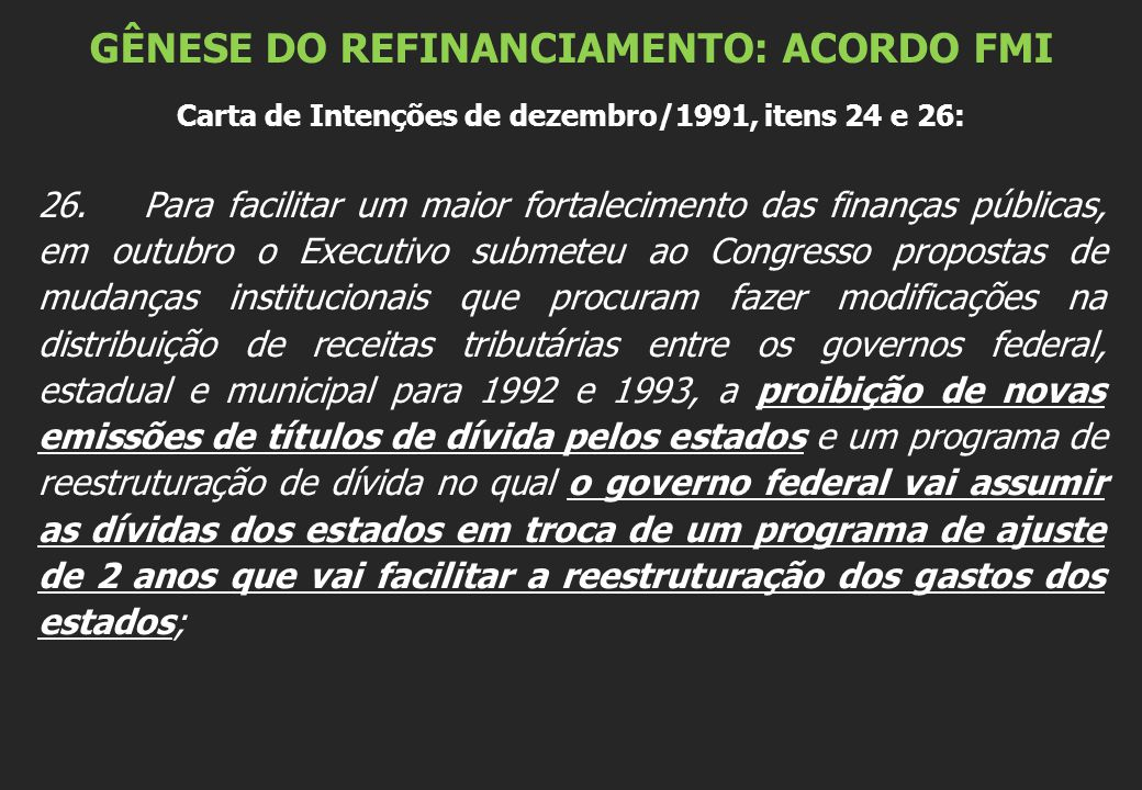 GÊNESE DO REFINANCIAMENTO: ACORDO FMI