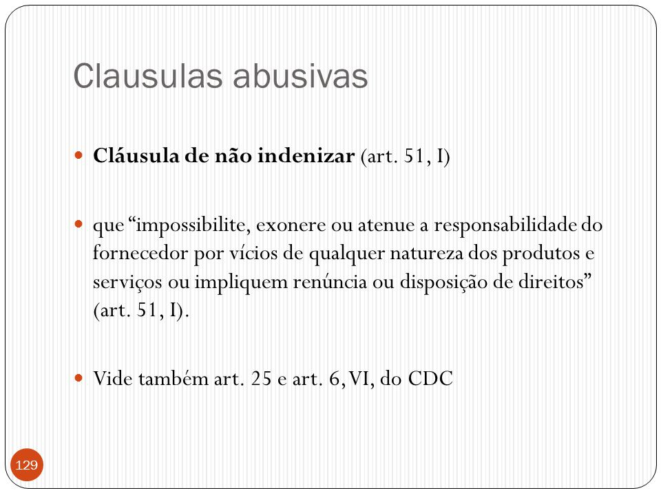 Clausulas abusivas Cláusula de não indenizar (art. 51, I)