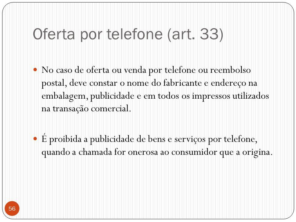 Oferta por telefone (art. 33)