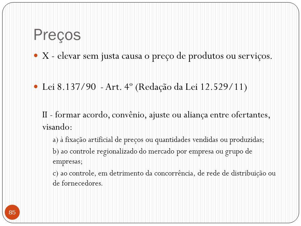 Preços X - elevar sem justa causa o preço de produtos ou serviços.