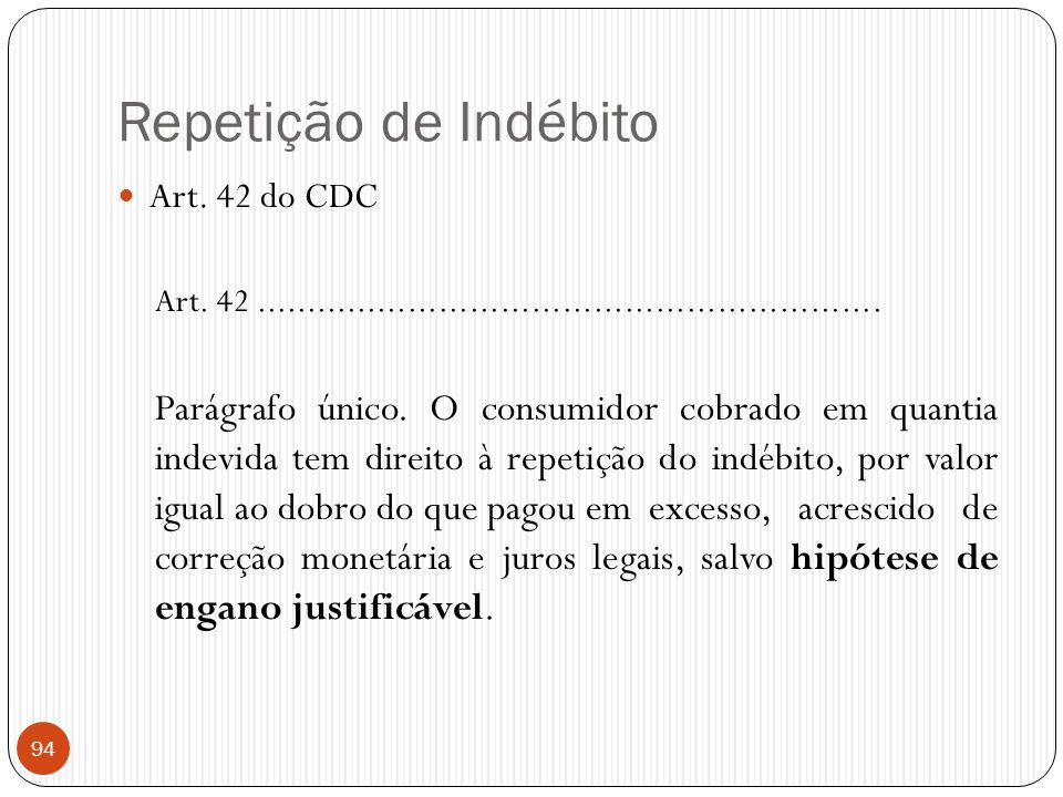 Repetição de Indébito Art. 42 do CDC. Art. 42 .............................................................
