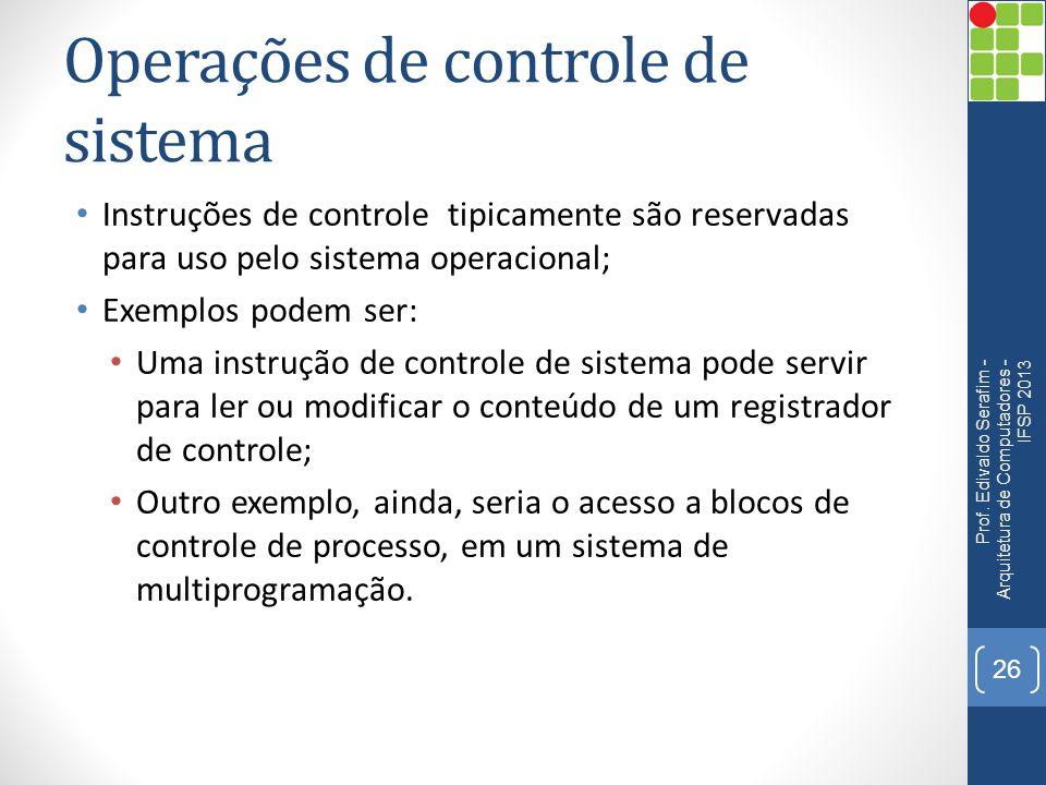 Operações de controle de sistema