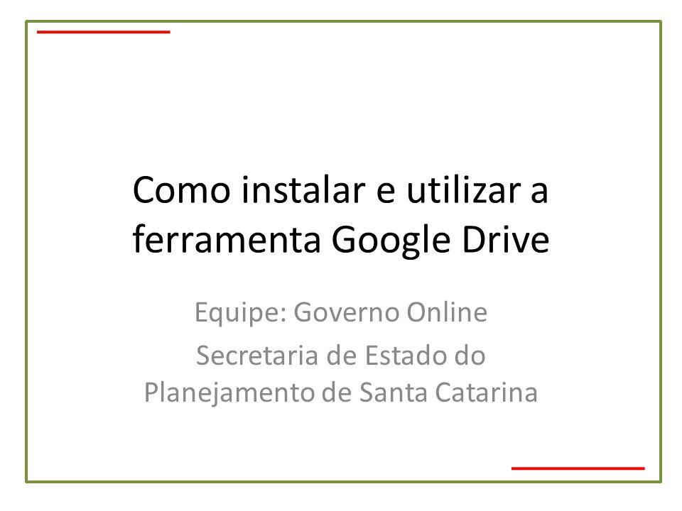 Como instalar e utilizar a ferramenta Google Drive