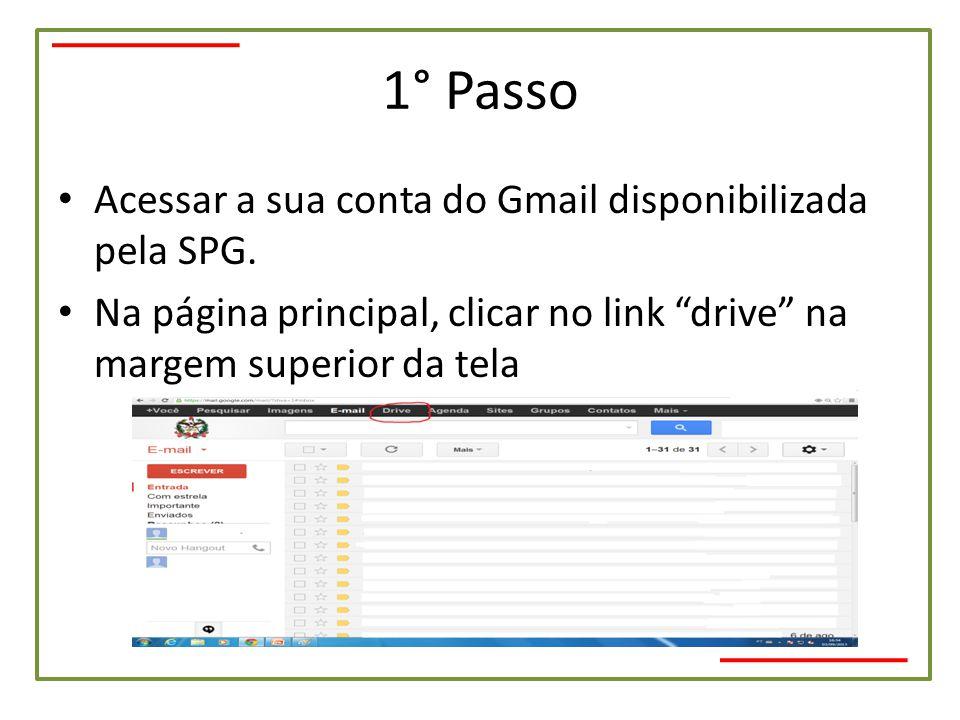 1° Passo Acessar a sua conta do Gmail disponibilizada pela SPG.