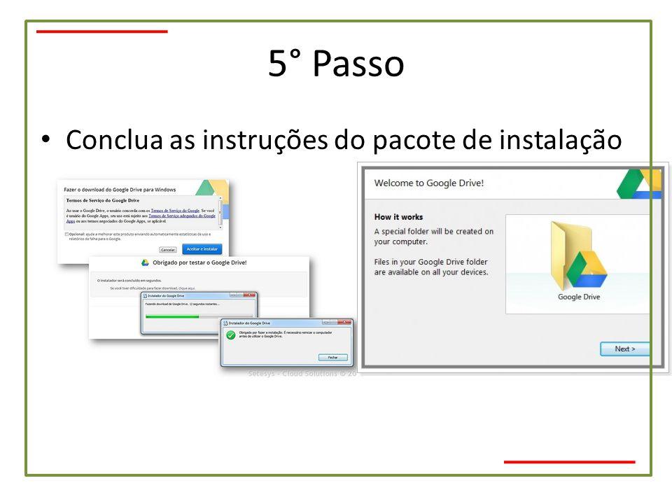 5° Passo Conclua as instruções do pacote de instalação