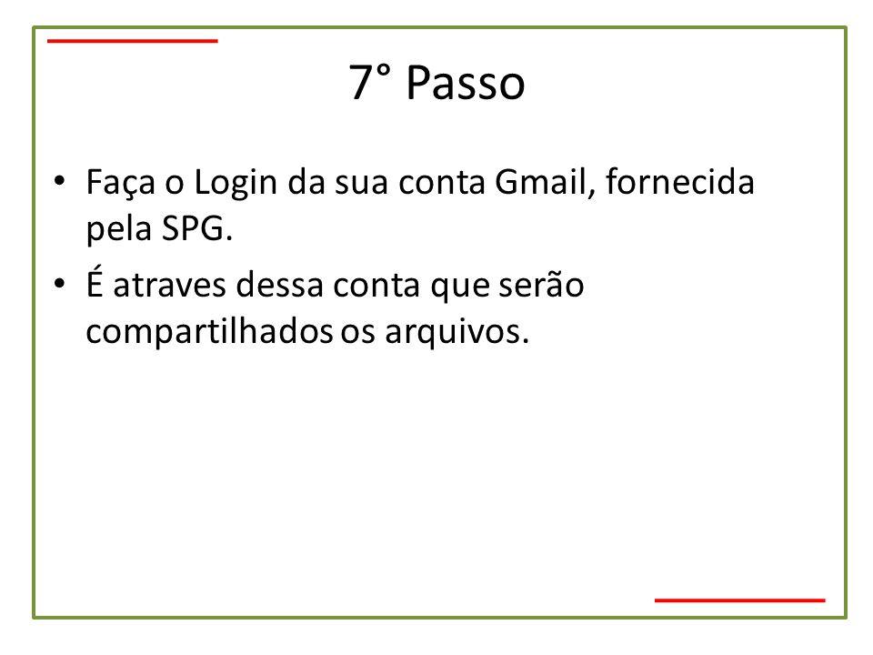 7° Passo Faça o Login da sua conta Gmail, fornecida pela SPG.