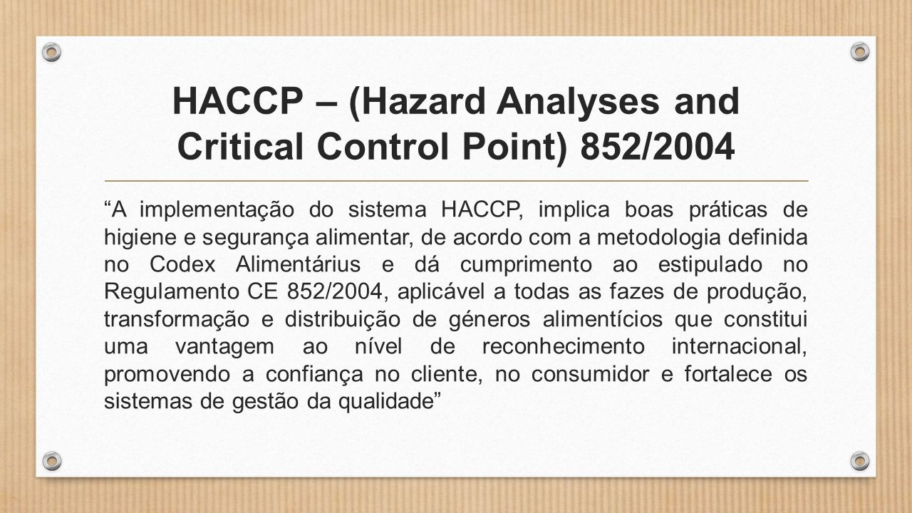 HACCP – (Hazard Analyses and Critical Control Point) 852/2004