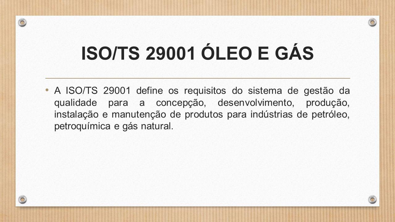 ISO/TS 29001 ÓLEO E GÁS