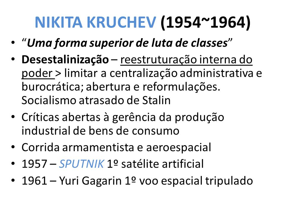 NIKITA KRUCHEV (1954~1964) Uma forma superior de luta de classes
