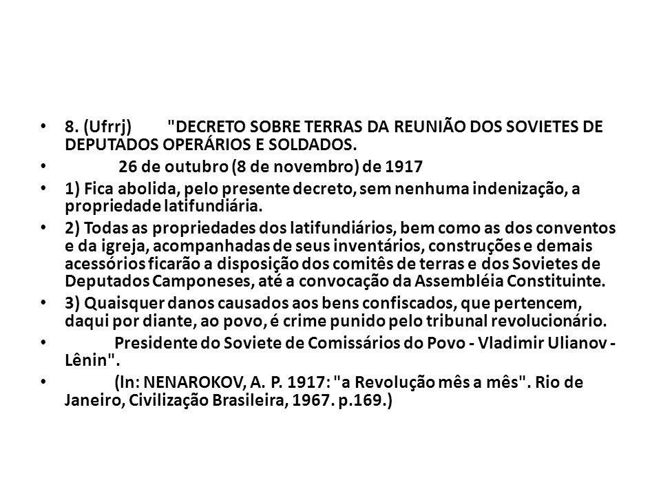 8. (Ufrrj) DECRETO SOBRE TERRAS DA REUNIÃO DOS SOVIETES DE DEPUTADOS OPERÁRIOS E SOLDADOS.