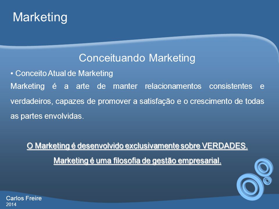 Marketing Conceituando Marketing • Conceito Atual de Marketing