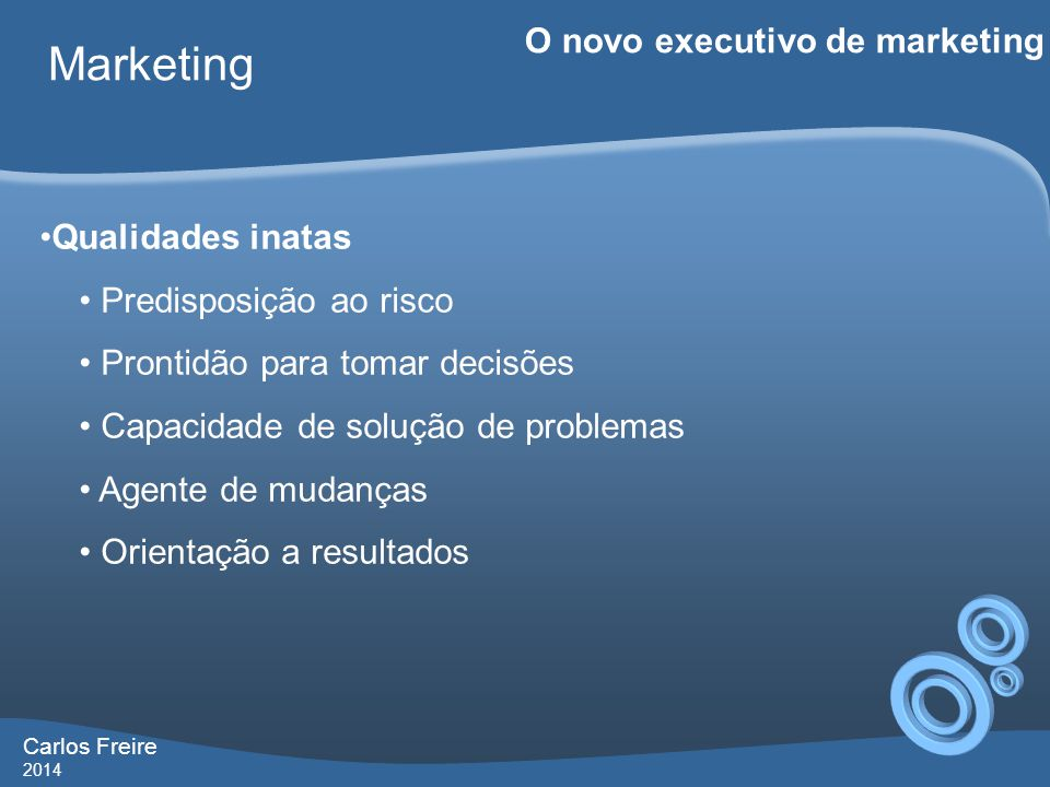 Marketing O novo executivo de marketing Qualidades inatas