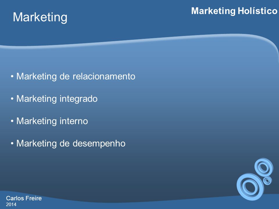 Marketing Marketing Holístico Marketing de relacionamento