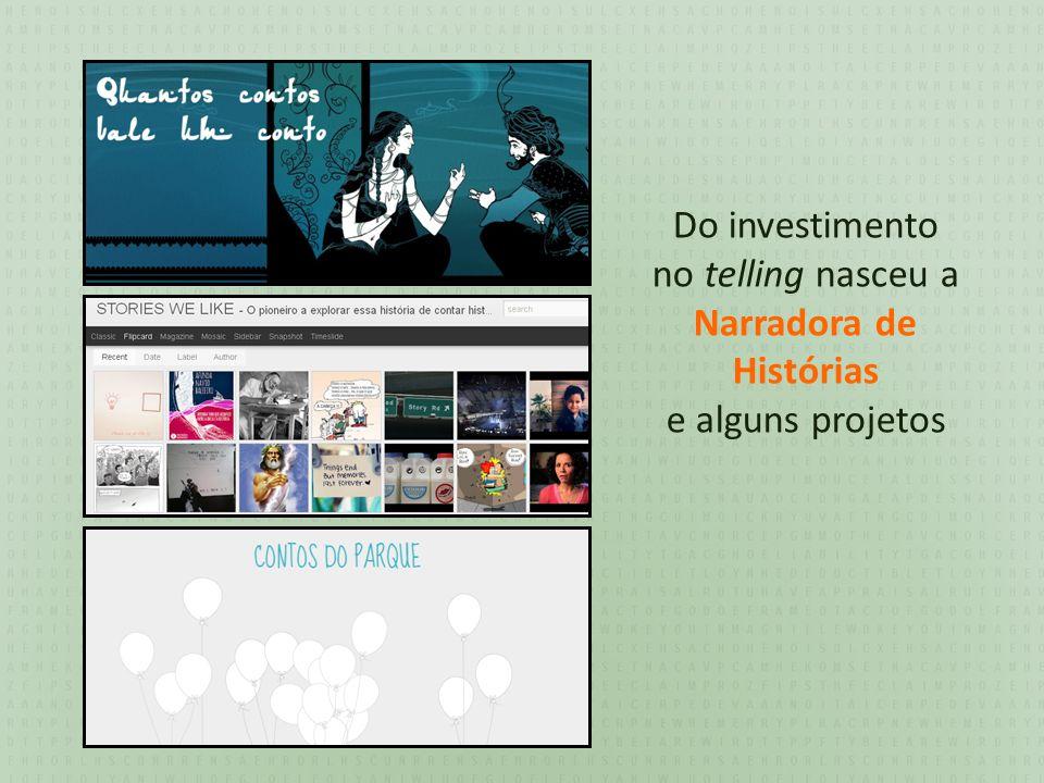Do investimento no telling nasceu a Narradora de Histórias