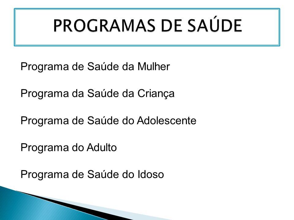 PROGRAMAS DE SAÚDE Programa de Saúde da Mulher
