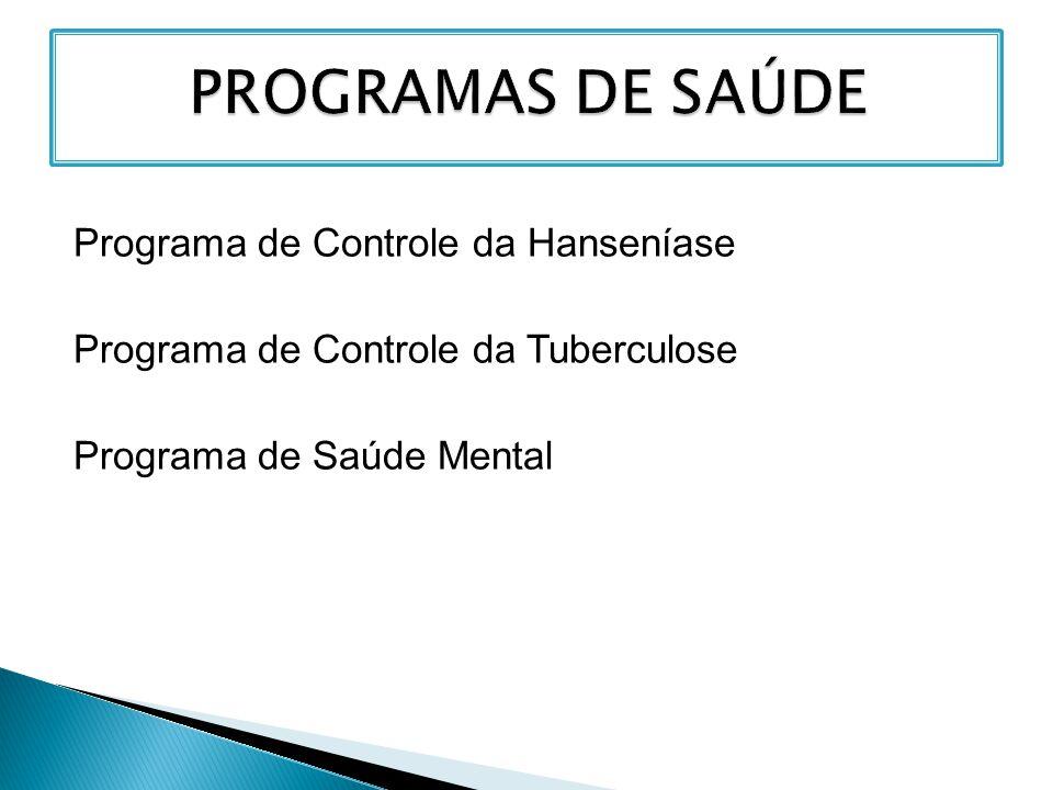 PROGRAMAS DE SAÚDE Programa de Controle da Hanseníase