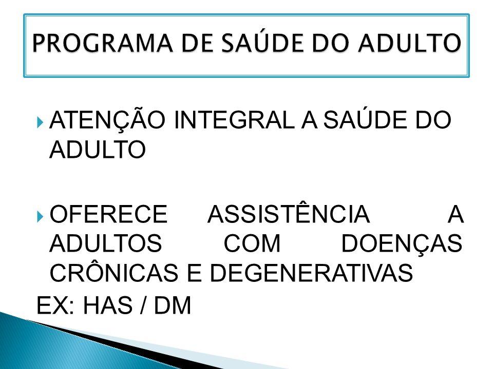 PROGRAMA DE SAÚDE DO ADULTO