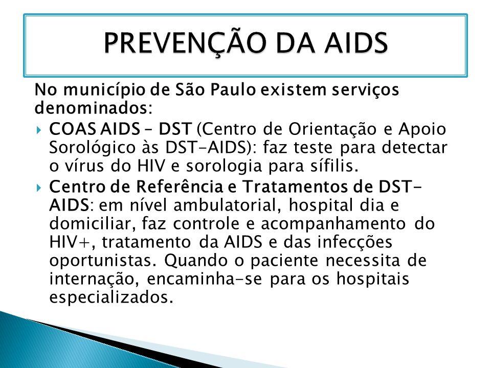 PREVENÇÃO DA AIDS No município de São Paulo existem serviços denominados:
