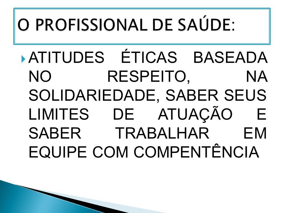 O PROFISSIONAL DE SAÚDE: