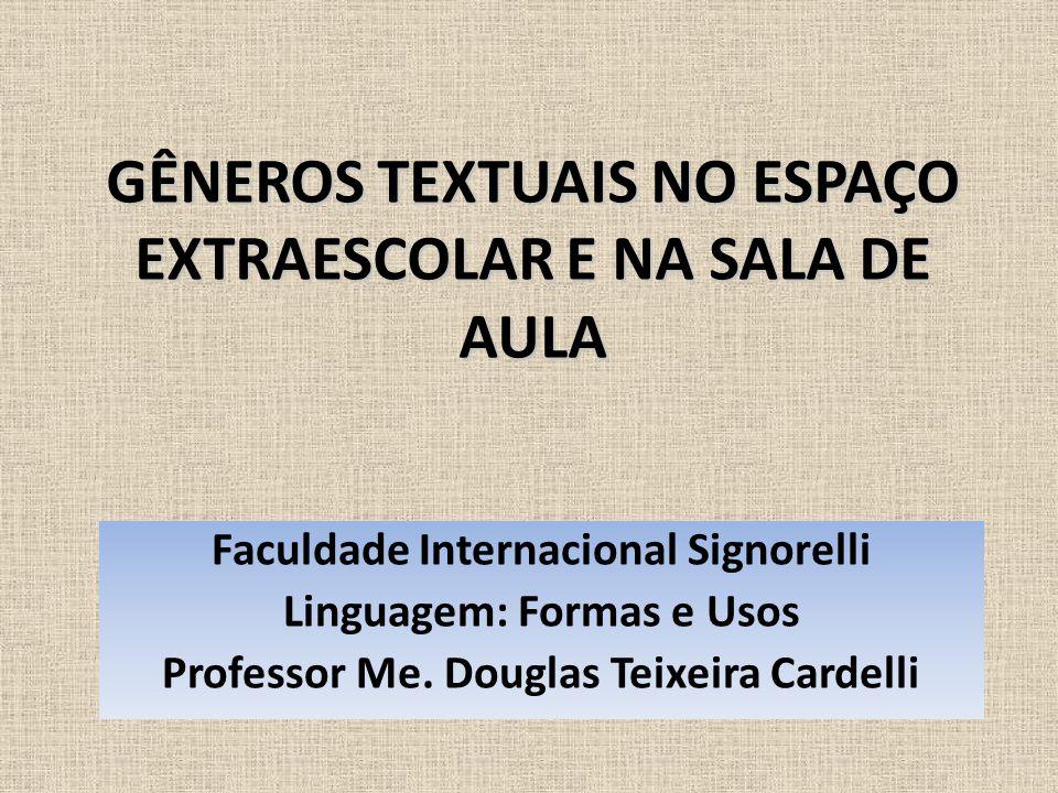 GÊNEROS TEXTUAIS NO ESPAÇO EXTRAESCOLAR E NA SALA DE AULA