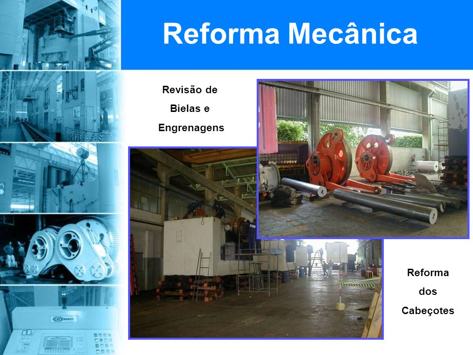 Reforma Mecânica Revisão de Bielas e Engrenagens Reforma dos Cabeçotes