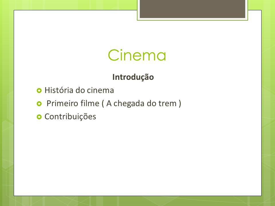 Cinema Introdução História do cinema